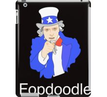 You Fopdoodle... We Know it. iPad Case/Skin