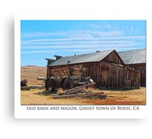 Old Barn and wagon, Ghost town of Bodie, CA Canvas Print