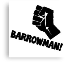 Barrowman! Canvas Print