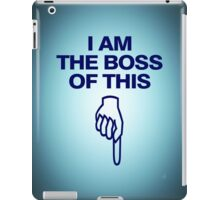 I am the boss of this - pointing down iPad Case/Skin
