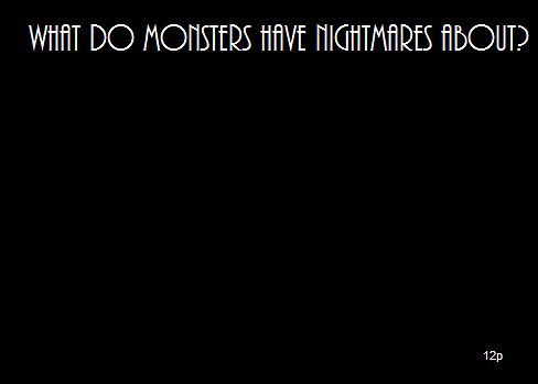 "Doctor Who - ""What do monsters have nightmares about?"" Quote from The Girl in the Fireplace Poster by 12thlegacy"