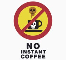 NO INSTANT COFFEE by Andy Hook