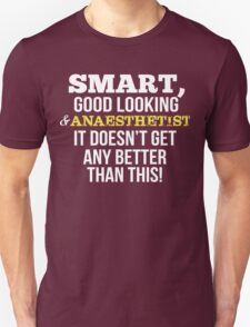 Smart Good Looking Anaesthetist T-Shirt