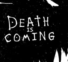 Death is Coming Sticker