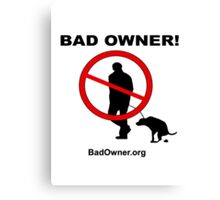 Bad Owner - Man Canvas Print