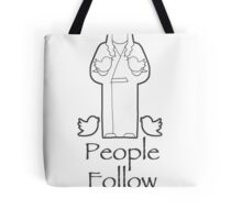 People Follow Me Tote Bag
