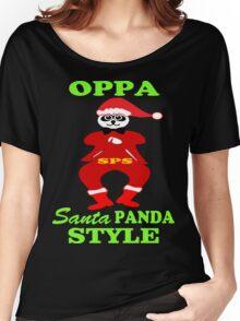 ★ټOppa Santa-Panda Style Hilarious Clothing & Stickersټ★ Women's Relaxed Fit T-Shirt