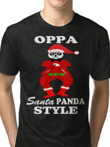 ★ټOppa Santa-Panda Style Hilarious Clothing & Stickersټ★ Tri-blend T-Shirt
