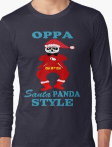 ★ټOppa Santa-Panda Style Hilarious Clothing & Stickersټ★ Long Sleeve T-Shirt