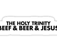 Beef & Beer & Jesus Sticker