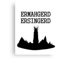 ERMAHGERD ERSINGERD Canvas Print