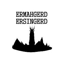 ERMAHGERD ERSINGERD Photographic Print