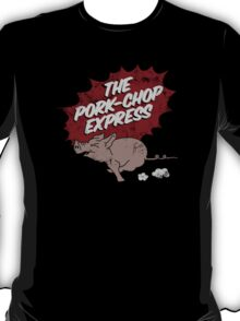 The Pork-chop Express T-Shirt