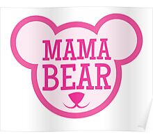 MAMA Bear in teddy bear shape Poster