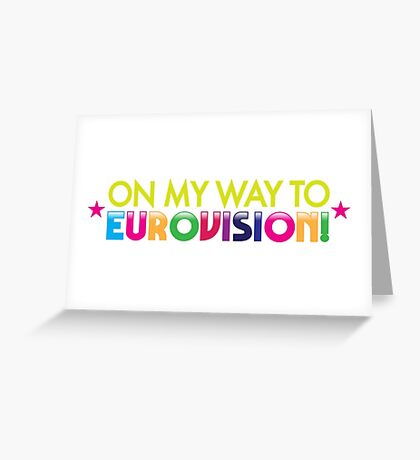 On my way to EUROVISION! Greeting Card