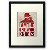 I am the one who knocks Framed Print