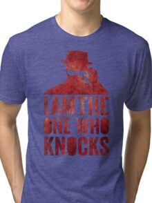 I am the one who knocks Tri-blend T-Shirt
