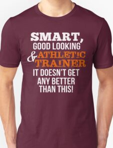 Smart Good Looking Athlete Trainer T-Shirt