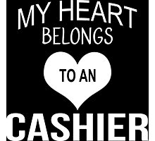 My Heart Belongs To An Cashier - Tshirts & Accessories Photographic Print