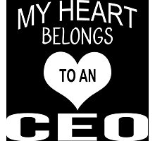 My Heart Belongs To An Ceo - Tshirts & Accessories Photographic Print