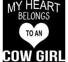 My Heart Belongs To An Cow Girl - Tshirts & Accessories Photographic Print