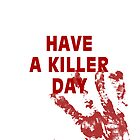 have a killer day by stephk