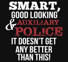 Smart Good Looking Auxiliary Police by leadshirt