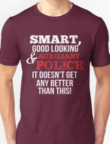 Smart Good Looking Auxiliary Police T-Shirt