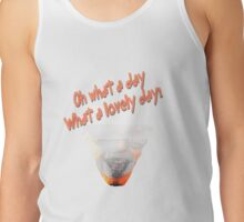 What a lovely day! Tank Top