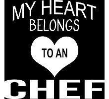 My Heart Belongs To An Chef - Tshirts & Accessories Photographic Print