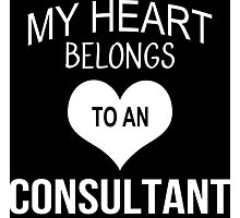 My Heart Belongs To An Consultant - Tshirts & Accessories Photographic Print