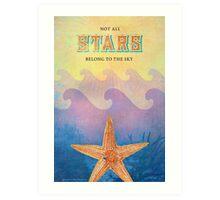 Not All Stars Belong to the Sky (Version 2) Art Print