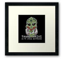 Thane Is My Space Boyfriend Framed Print