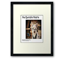 the Quotable Westie Framed Print