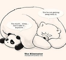 The Hibernator by Panda And Polar Bear