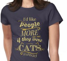 I'd like people more if they were cats instead #2 Womens Fitted T-Shirt