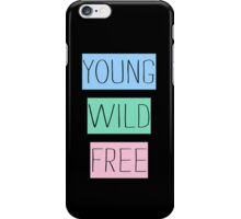 Young Wild Free - Iphone case  iPhone Case/Skin