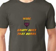 Wine.  Grape juice that burns - Big Bang Theory Unisex T-Shirt
