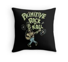 Primitive rock'n roll Throw Pillow