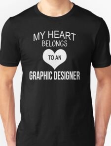 My Heart Belongs To An Graphic Designer - Tshirts & Accessories T-Shirt