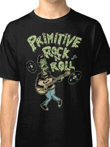 Primitive rock'n roll Classic T-Shirt