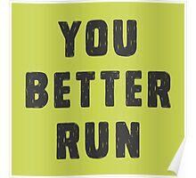 You better run Poster