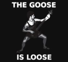 The Goose Is Loose by DrewsifStalin