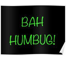 BAH HUMBUG! (green type) Poster