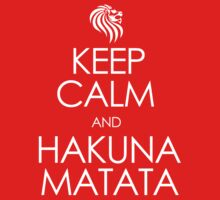 Keep Calm and Hakuna Matata by avdesigns