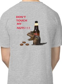 Don't touch my nuts Classic T-Shirt