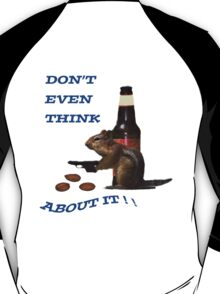 Don't even think about it T-Shirt