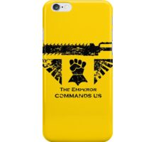 The Emperor commands us iPhone Case/Skin