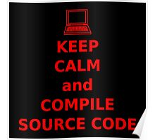 Keep Calm and Compile Source Code Poster