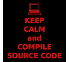 Keep Calm and Compile Source Code Photographic Print